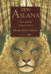 Zew Aslana. Chrześcijańska droga do Narnii