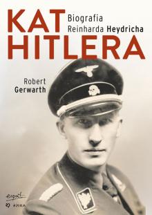 Kat Hitlera. Biografia Reinharda Heydricha