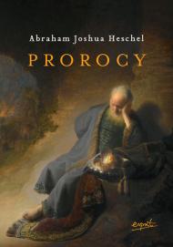 Prorocy - Abraham Joshua Heschel