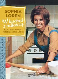 W kuchni z miłością. Najlepsze włoskie przepisy Sophii Loren - Sophia Loren