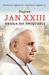 Papież Jan XXIII. Droga do świętości - Domenico Agasso Sr., Domenico Agasso Jr.